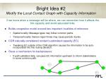 bright idea 2 modify the local contact graph with capacity information