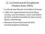 i 2 la communaut europ enne charbon acier 1951