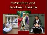 elizabethan and jacobean theatre