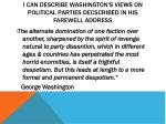 i can describe washington s views on political parties decscribed in his farewell address