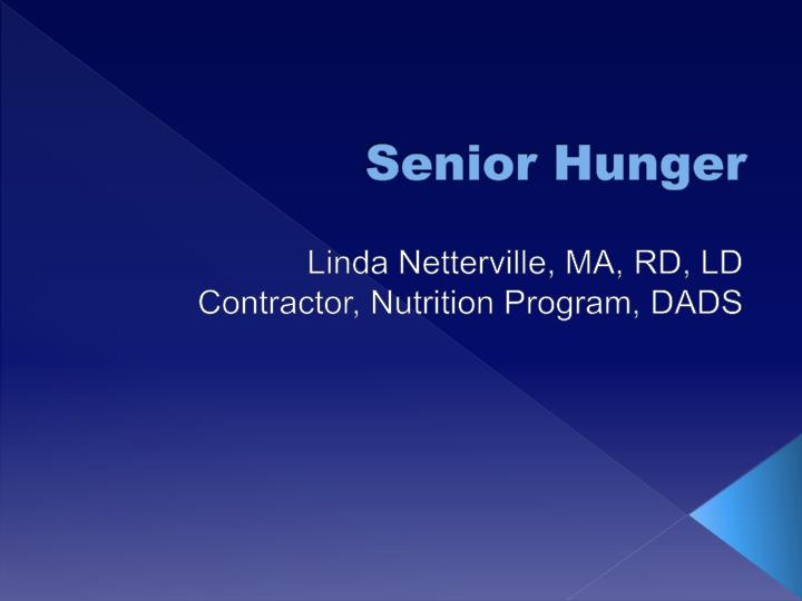 senior hunger n.