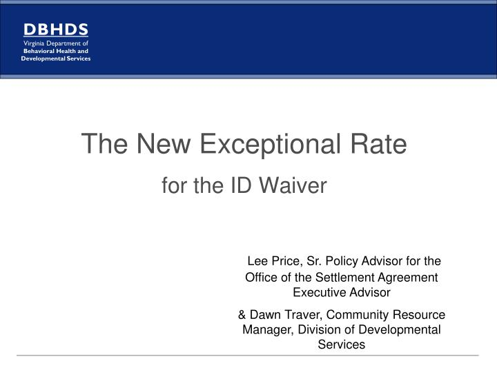 the new exceptional rate for the id waiver n.