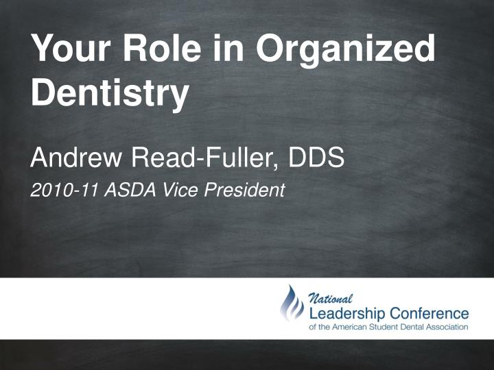 your role in organized dentistry n.