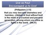 live as paul encouraged us to live