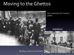 moving to the ghettos