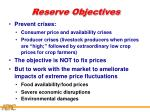 reserve objectives