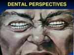 dental perspectives
