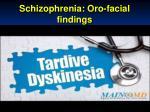 schizophrenia oro facial findings2