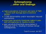 schizophrenia other oral f indings