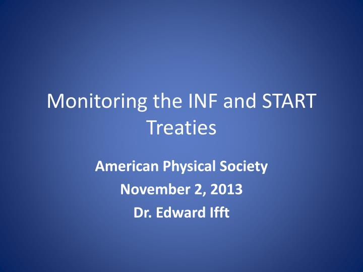 monitoring the inf and start treaties n.