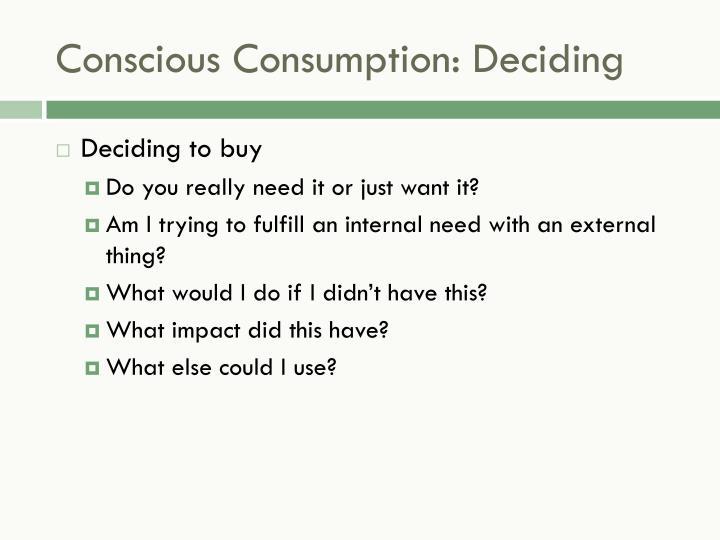 Conscious Consumption: Deciding