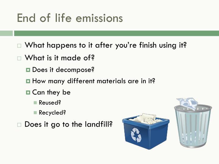 End of life emissions