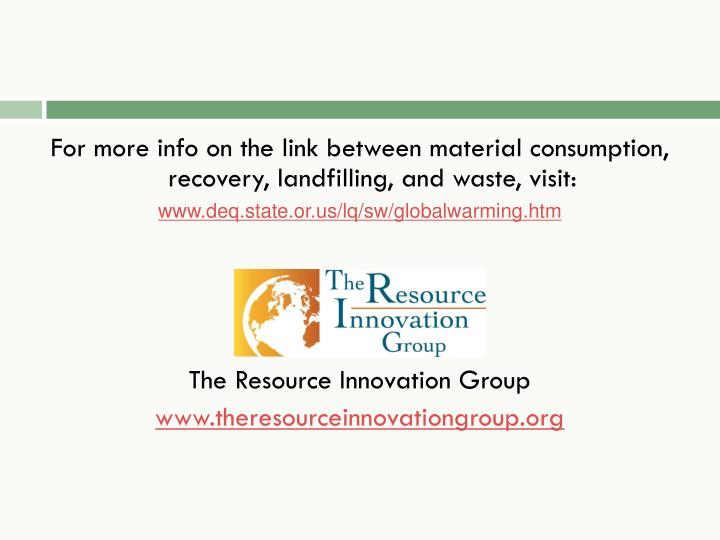 For more info on the link between material consumption, recovery,