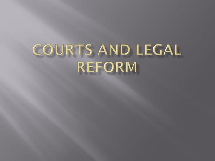 courts and legal reform n.