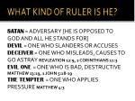 what kind of ruler is he