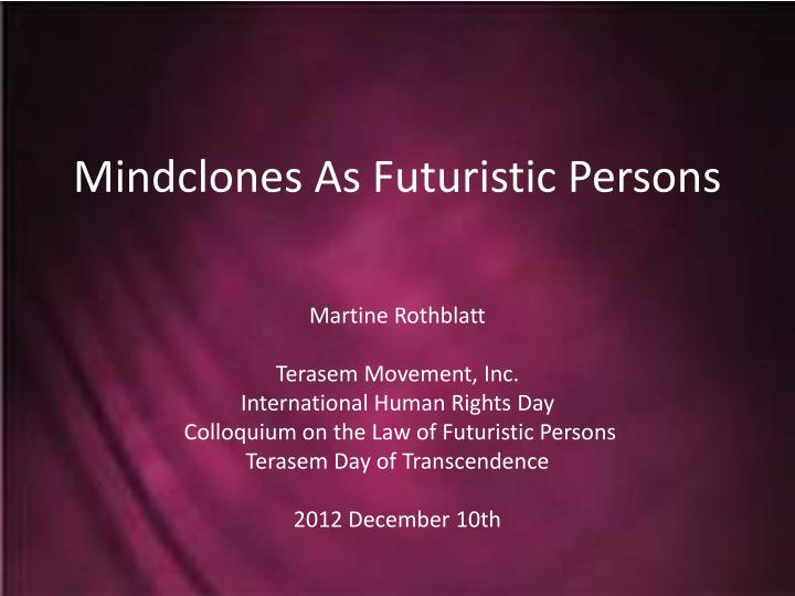 mindclones as futuristic persons n.