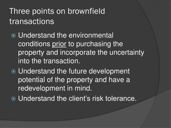 Three points on brownfield transactions
