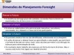 dimens es do planejamento foresight