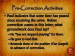 pre correction activities