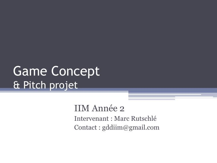 game concept pitch projet n.
