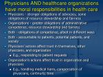 physicians and healthcare organizations have moral responsibilities in health care