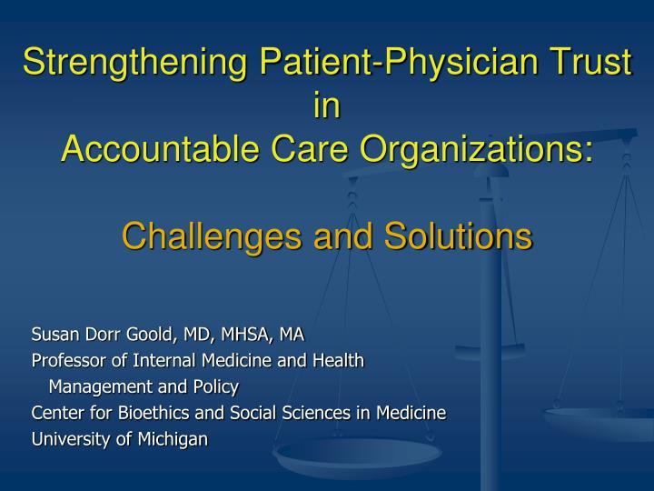 strengthening patient physician trust in accountable care organizations challenges and solutions n.
