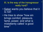 iii is the way of the transgressor really hard