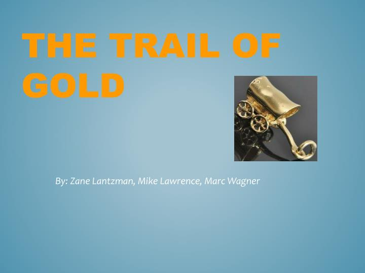 the trail of gold n.
