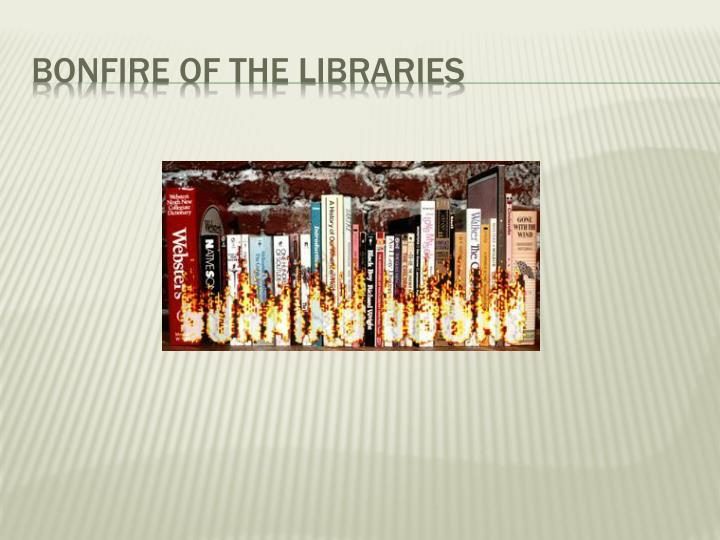 bonfire of the libraries n.
