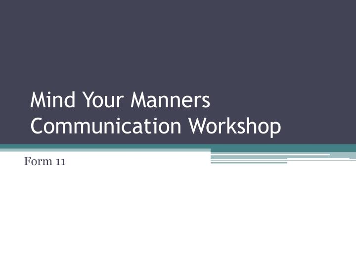 mind your manners communication workshop n.