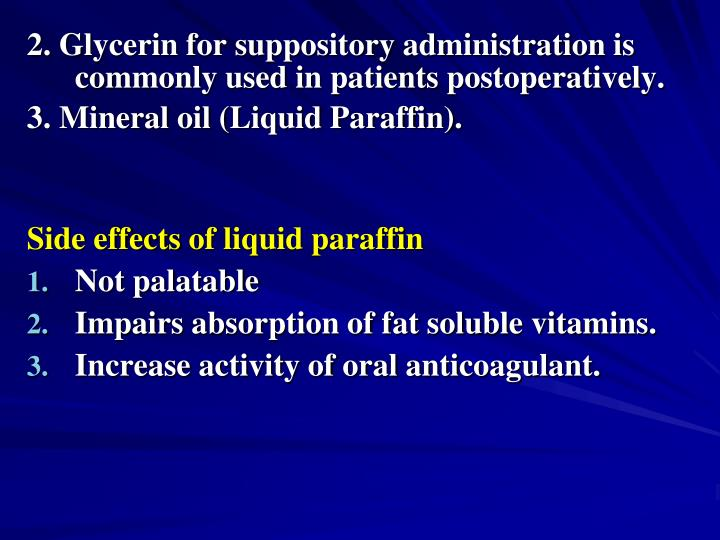2. Glycerin for suppository administration is commonly used in patients postoperatively.