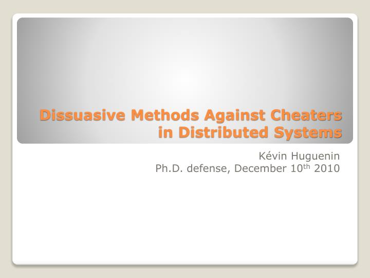 dissuasive methods against cheaters in distributed systems n.