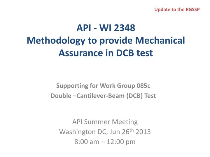 api wi 2348 methodology to provide mechanical assurance in dcb test n.