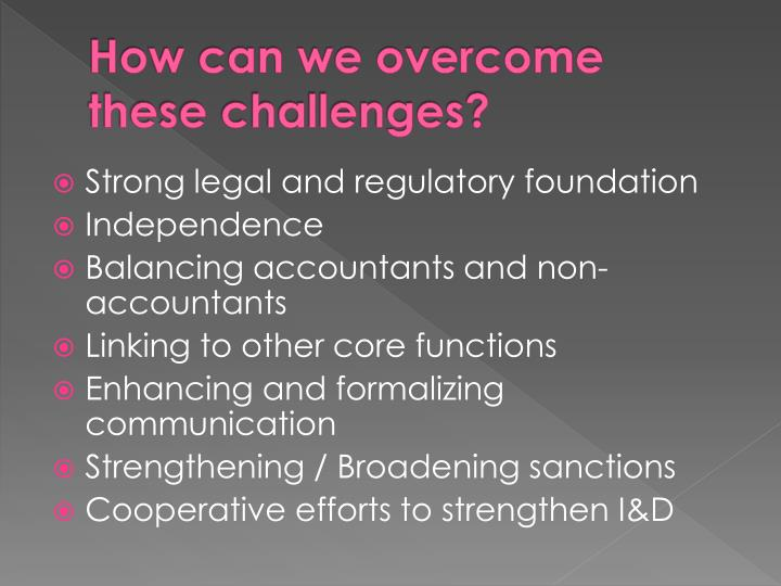 How can we overcome these challenges?
