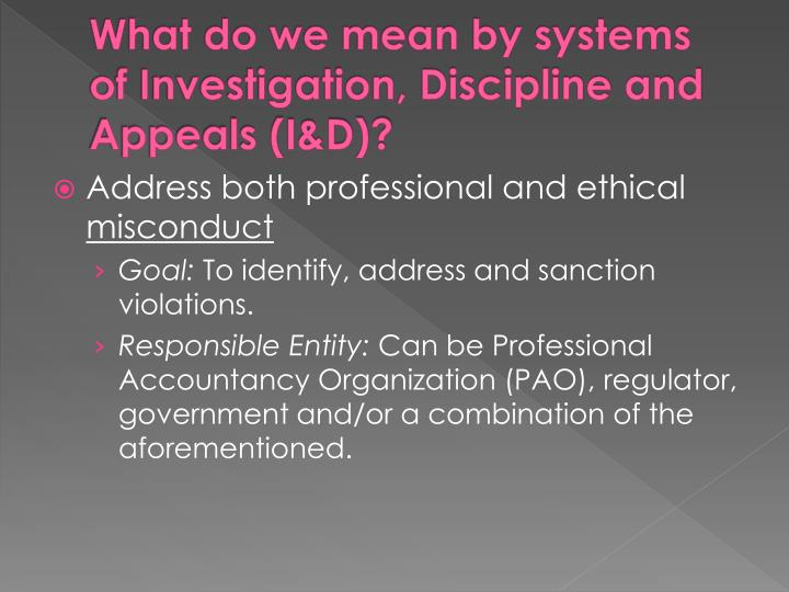 What do we mean by systems of investigation discipline and appeals i d