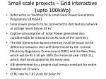 small scale projects grid interactive upto 100kwp