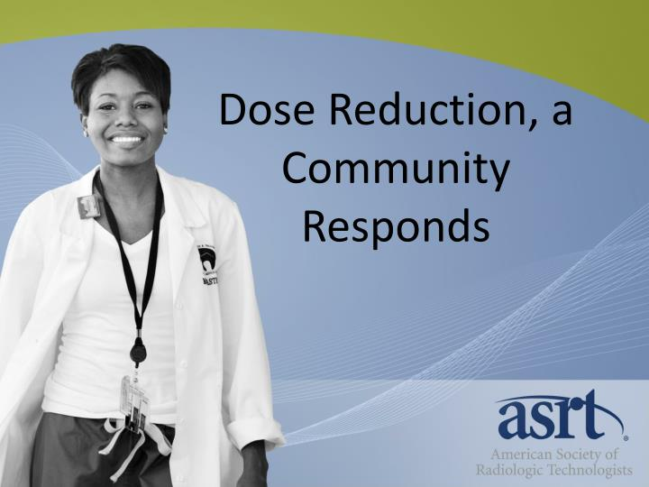 dose reduction a community responds n.