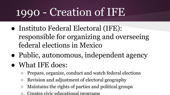 1990 - Creation of IFE