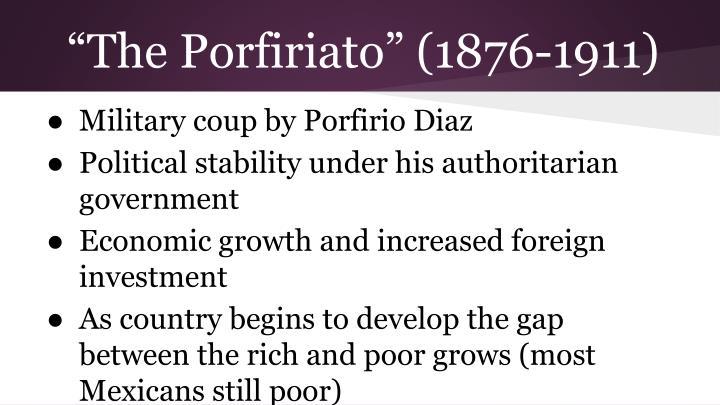 """""""The Porfiriato"""" (1876-1911)"""