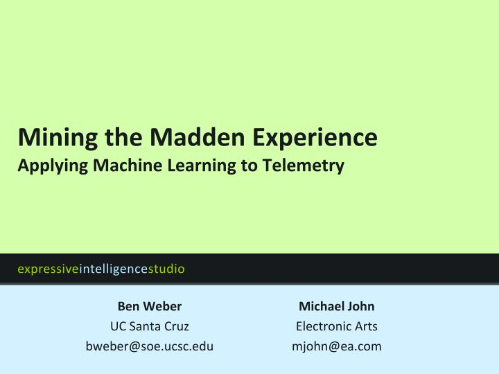 mining the madden experience applying machine learning to telemetry n.