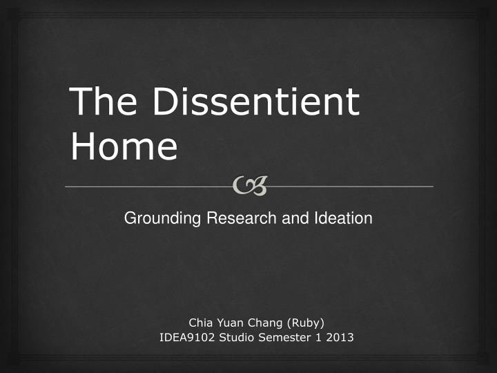 the dissentient home n.