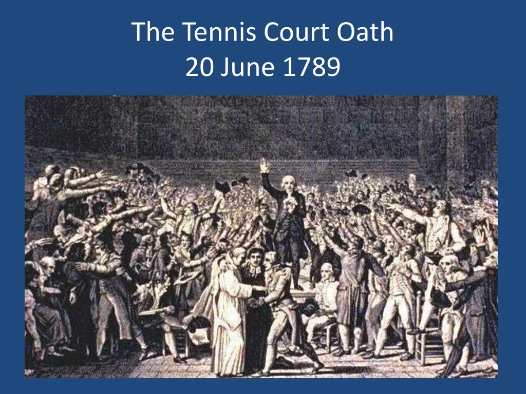 Ppt The National Assembly And The Tennis Court Oath Powerpoint Presentation Id 2221095
