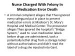 nurse charged with felony in medication error death2