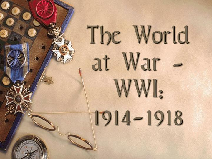 the world at war wwi 1914 1918 n.