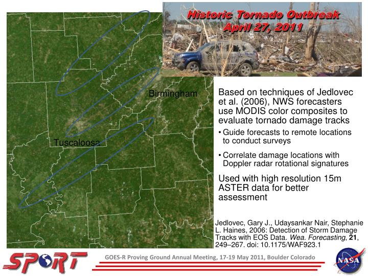 Based on techniques of Jedlovec et al. (2006), NWS forecasters use MODIS color composites to evaluate tornado damage tracks