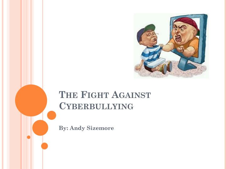 the fight against cyberbullying n.