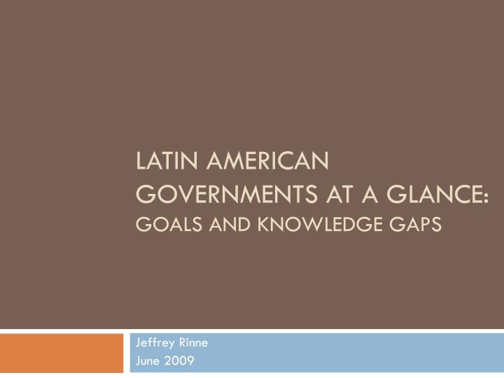 latin american governments at a glance goals and knowledge gaps n.
