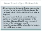 rugged times for rugged individualists1