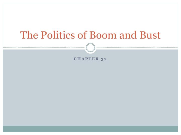the politics of boom and bust n.