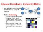 inherent complexity uniformity metric